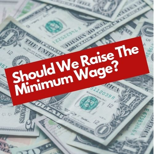 There are many reasons why people may or may not want to raise the minimum wage.